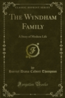 The Wyndham Family : A Story of Modern Life - eBook