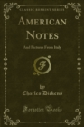 American Notes : And Pictures From Italy - eBook