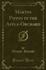 Martin Pippin in the Apple-Orchard - eBook