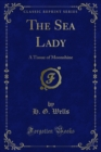 The Sea Lady : A Tissue of Moonshine - eBook