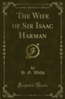 The Wife of Sir Isaac Harman - eBook