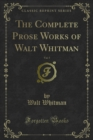 The Complete Prose Works of Walt Whitman - eBook