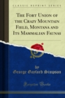 The Fort Union of the Crazy Mountain Field, Montana and Its Mammalian Faunas - eBook
