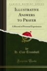 Illustrative Answers to Prayer : A Record of Personal Experiences - eBook