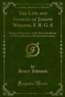 The Life and Voyages of Joseph Wiggins, F. R. G. S : Modern Discoverer of the Kara Sea Route to Siberia Based on His Journals Letters - eBook