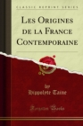 Les Origines de la France Contemporaine - eBook