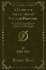 A Complete Collection of English Proverbs : Also, the Most Celebrated Proverbs of the Scotch, Italian, French, Spanish, and Other Languages - eBook