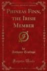 Phineas Finn, the Irish Member - eBook