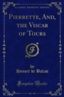 Pierrette, And, the Viscar of Tours - eBook
