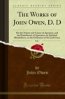 The Works of John Owen, D. D : On the Nature and Causes of Apostasy, and the Punishment of Apostates, on Spiritual Mindedness, on the Dominion of Sin and Grace - eBook