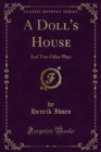 A Doll's House : And Two Other Plays - eBook