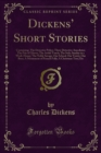Dickens' Short Stories : Containing: The Detective Police; Three Detective Anecdotes; The Pair of Gloves; The Artful Touch; The Sofa; Sunday in a Work-House; The Noble Savage; Our School; Our Vestry; - eBook