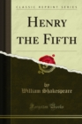 Henry the Fifth - eBook