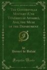The Gondreville Mystery (Une Tenebreuse Affaire), And, the Muse of the Department - eBook