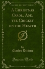 A Christmas Carol, And, the Cricket on the Hearth - eBook
