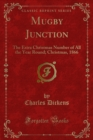 Mugby Junction : The Extra Christmas Number of All the Year Round; Christmas, 1866 - eBook