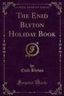 The Enid Blyton Holiday Book - eBook
