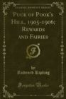 Puck of Pook's Hill, 1905-1906; Rewards and Fairies - eBook