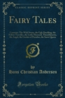 Fairy Tales : Contents: The Wild Swans, the Ugly Duckling, the Fellow Traveller, the Little Mermaid, Thumbkinetta, the Angel, the Garden of Paradise, the Snow Queen - eBook