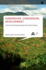 Subversion, Conversion, Development : Cross-Cultural Knowledge Exchange and the Politics of Design - Book