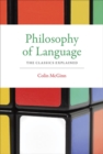 Philosophy of Language : The Classics Explained - Book