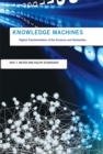 Knowledge Machines : Digital Transformations of the Sciences and Humanities - Book