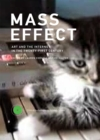 Mass Effect : Art and the Internet in the Twenty-First Century Volume 1 - Book