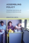 Assembling Policy : Transantiago, Human Devices, and the Dream of a World-Class Society - Book