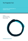 The Pragmatic Turn : Toward Action-Oriented Views in Cognitive Science Volume 18 - Book