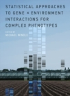 Statistical Approaches to Gene x Environment Interactions for Complex Phenotypes - Book