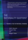 The Rationality Quotient : Toward a Test of Rational Thinking - Book
