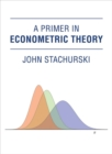 A Primer in Econometric Theory - Book