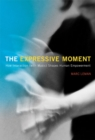 The Expressive Moment : How Interaction (with Music) Shapes Human Empowerment - Book