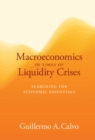 Macroeconomics in Times of Liquidity Crises : Searching for Economic Essentials - Book