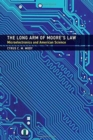 The Long Arm of Moore's Law : Microelectronics and American Science - Book