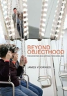 Beyond Objecthood : The Exhibition as a Critical Form since 1968 - Book
