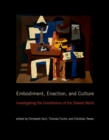 Embodiment, Enaction, and Culture : Investigating the Constitution of the Shared World - Book