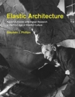 Elastic Architecture : Frederick Kiesler and Design Research in the First Age of Robotic Culture - Book