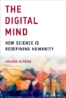 The Digital Mind : How Science Is Redefining Humanity - Book