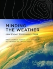 Minding the Weather : How Expert Forecasters Think - Book
