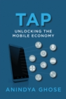 Tap : Unlocking the Mobile Economy - Book