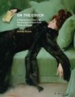On the Couch : A Repressed History of the Analytic Couch from Plato to Freud - Book