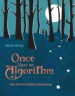 Once Upon an Algorithm : How Stories Explain Computing - Book