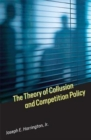 The Theory of Collusion and Competition Policy - Book