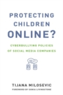 Protecting Children Online? : Cyberbullying Policies of Social Media Companies - Book