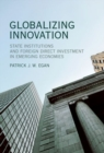 Globalizing Innovation : State Institutions and Foreign Direct Investment in Emerging Economies - Book