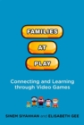 Families at Play : Connecting and Learning through Video Games - Book