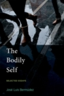 The Bodily Self : Selected Essays - Book