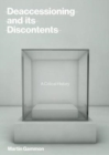 Deaccessioning and its Discontents : A Critical History - Book