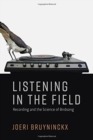 Listening in the Field : Recording and the Science of Birdsong - Book